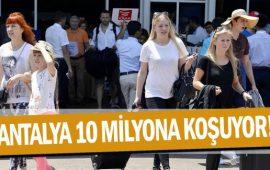 Antalya 10 milyona koşuyor!