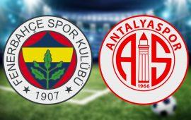CANLI | Fenerbahçe – Antalyaspor
